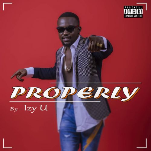 "Mad Jam Alert!!!: Izy-U Rocks with ""Properly"" (Prod by Wisedon)"