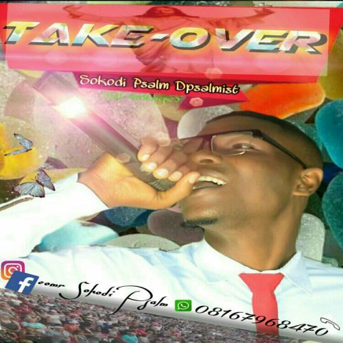 """Hot: For Your Relaxation, Download """"TAKE OVER"""" By Psalm D-Psalmist"""